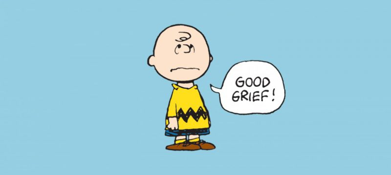 "graphic with Charlie Brown saying ""Good Grief!"""